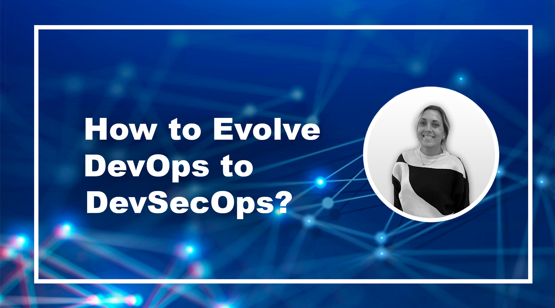 How To Evolve DevOps To DevSecOps?