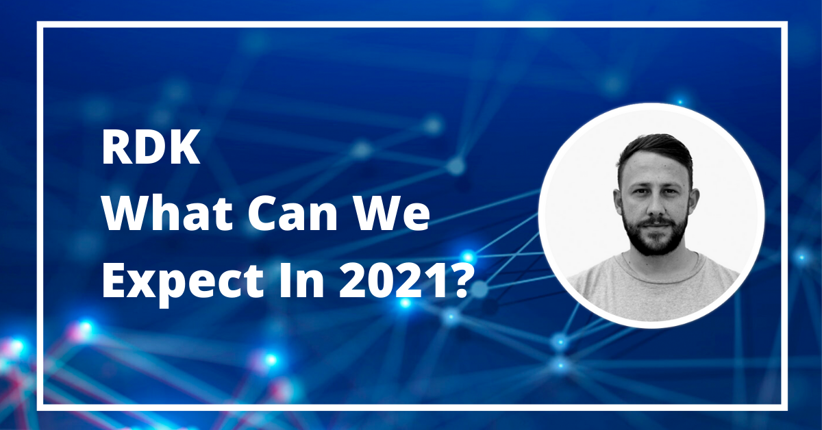 RDK- What Can We Expect In 2021?