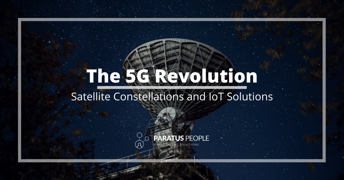 The 5G Revolution – Satellite Constellations And IoT Solutions