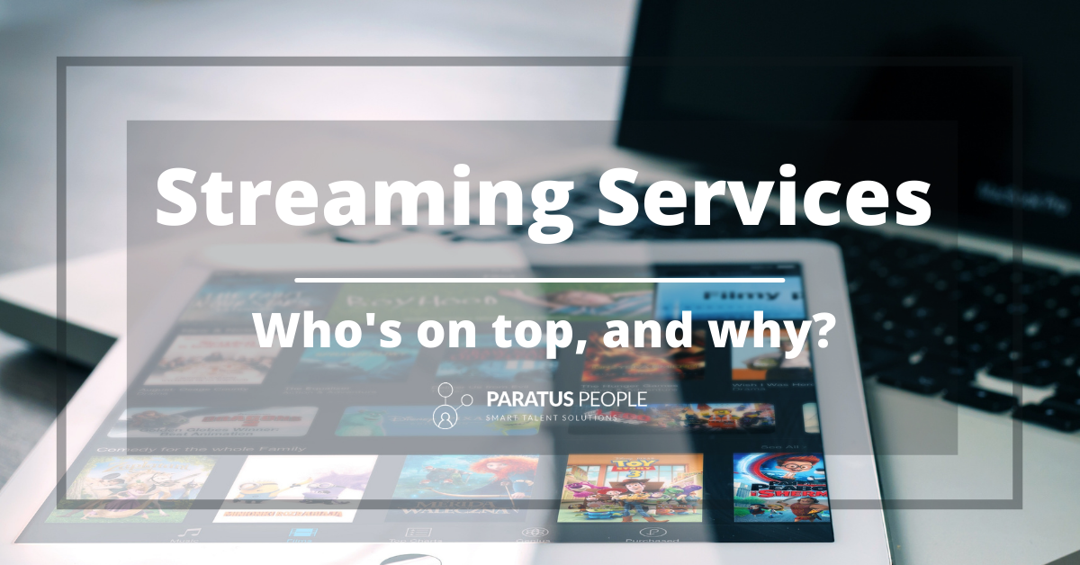 Streaming Services – Who's On Top, And Why?