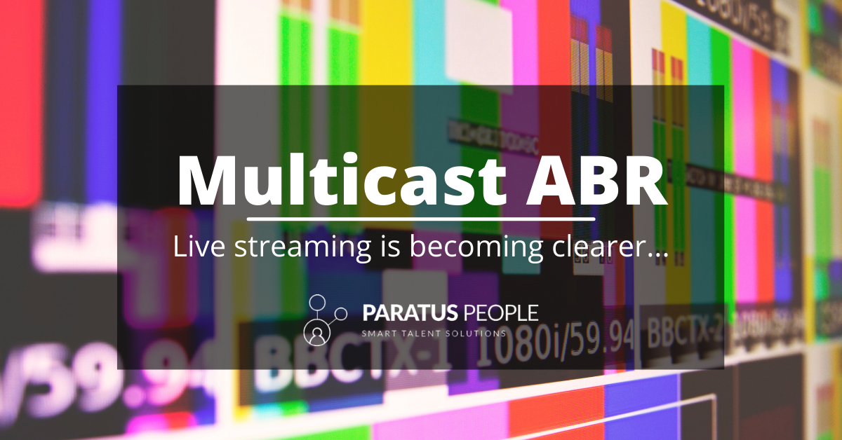 Multicast ABR – Live Streaming Is Becoming Clearer…
