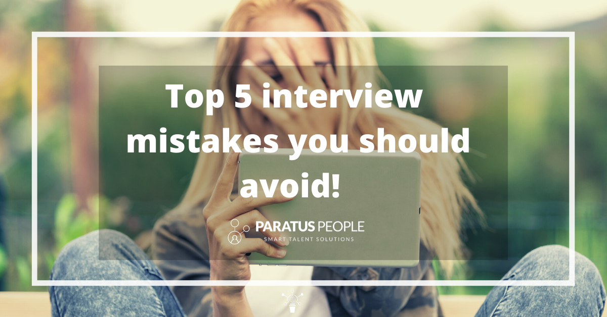 Top 5 Interview Mistakes You Should Avoid!