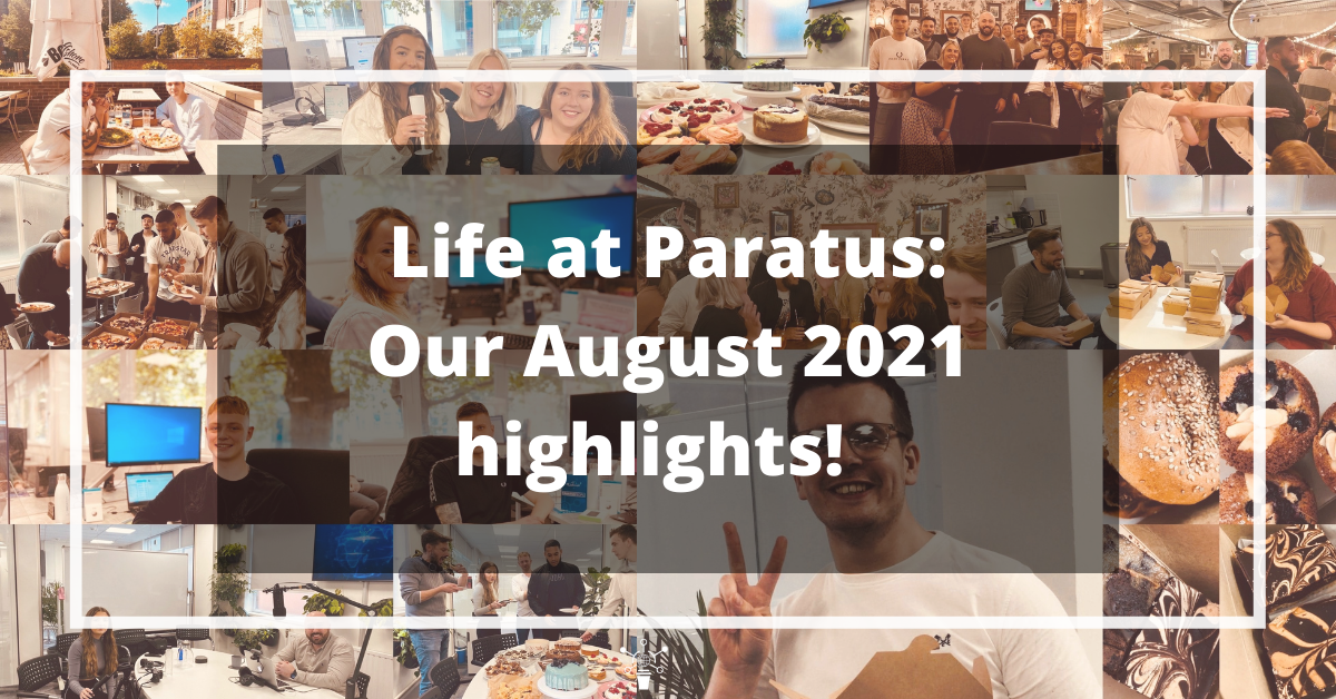 Life At Paratus – Our August Highlights